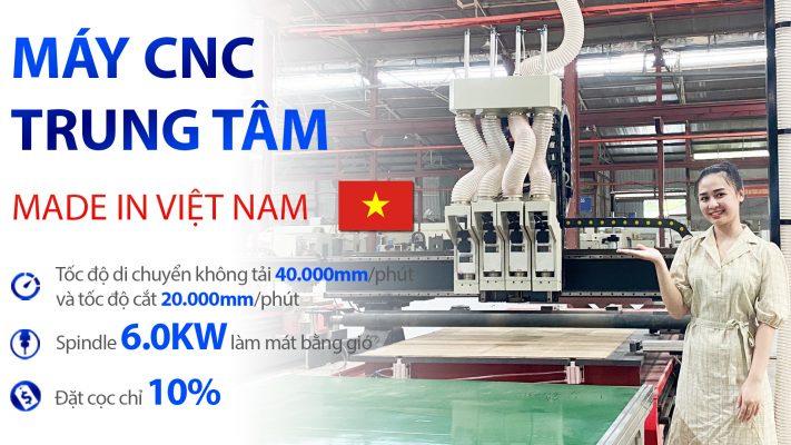 Máy CNC trung tâm cắt gỗ MADE IN VIETNAM